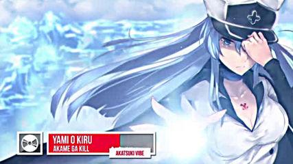 Akame ga Kill Ost - Yami o Kiru