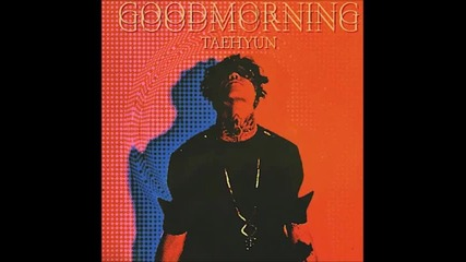 [ D P R ] Taehyun feat. Roscoe and J.slow - Good Morning
