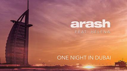 Arash feat Helena - One night in Dubai (audio) spring 2019