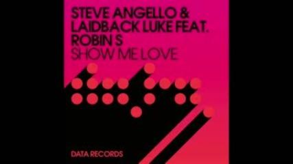 Steve Angello & Laidback Luke ft. Robin S - Show Me Love (ac Slater Remix)