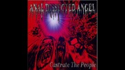 anal dissected angel - The Imbecility Of Humanity / Castrate The People