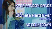 Kpop Random Dance Ultimate Hard Ever No Countdown