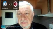 Аталанта - Милан. Прогноза на Борис Касабов - Серия