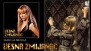 Vesna Zmijanac - Samo ja nikoga - (Audio 1994)