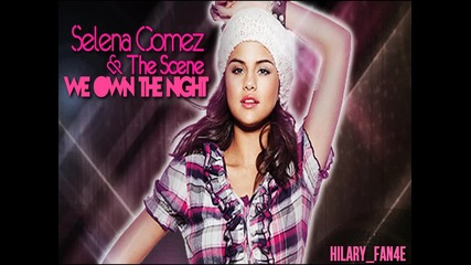 Selena Gomez & The Scene - We Own The Night
