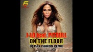 Jennifer Lopez feat. Pitbull - On The Floor (dj Max Maikon Club Mix)