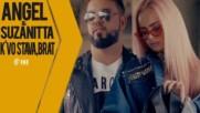 ANGEL & SUZANITTA - K'VO STAVA, BRAT / АНГЕЛ & СУЗАНИТА - К'ВО СТАВА, БРАТ, 2018