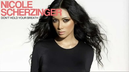 Nicole Scherzinger - Dont Hold Your Breath [ new song! ]