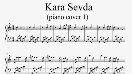 Kara Sevda (piano cover 1) - Piano sheet music (by Tatiana Hyusein)