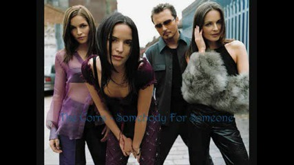 The Corrs - Somebody For Someone