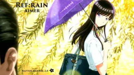 ❥ ❥ Koi wa Ameagari no You ni / Ending [ Ref : rain ] by Aimer ❥ ❥