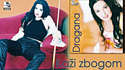 Dragana Mirkovic - Kazi zbogom - Audio 1996