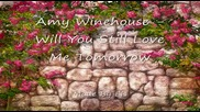 * In Memoriam * Amy Winehouse - Will You Still Love Me Tomorrowe