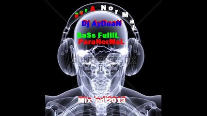Dj Aydoan -~- Paranormallll Fullll Basss M~i~x