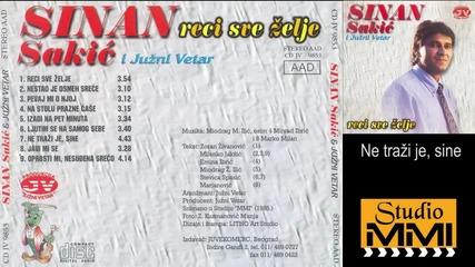 Sinan Sakic i Juzni Vetar - Ne trazi je sine (audio 1985)