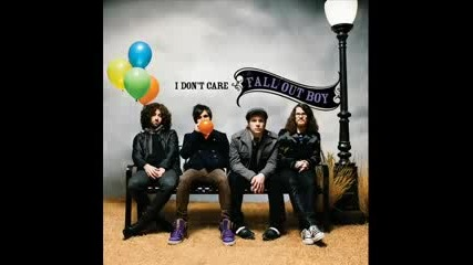 Fall Out Boy - I Dont Care