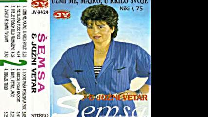 Semsa Suljakovic Uzmi Me Majko U Krilo Svoje 1983