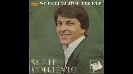 Serif Konjevic 1981 Ne mogu da zivim bez tebe