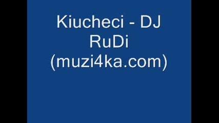 Kiucheci - Dj Rudi