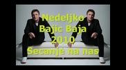 Бг Превод - Nedeljko Bajic Baja - 2010 - Secanje na nas