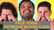 Йога за лице: За по-добра циркулация на кръвта (и да изглеждате идиотски)