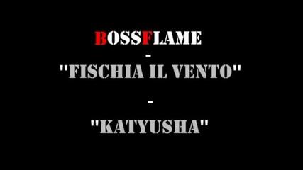 Bossflame - Katyusha (fischia il vento) remix 2009