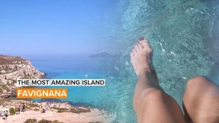 Островът с форма на пеперуда и тюркоазени води: Фавиняна в Сицилия