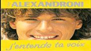 Patrick Alexandroni - J`entends ta voix 1986