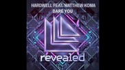 Hardwell feat. Matthew Koma - Dare You (original Mix) Hq