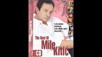 Mile Kitic - Pie Mi Se