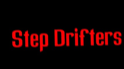 Step Drifters Intro [ Try Out's Open !