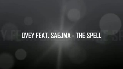 Ovey and Saejma - The Spell