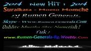 Suraikata - Moeto Momche 2014 Dj Rumen Generala