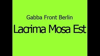 Gabba Front Berlin - Lacrima Mosa Est