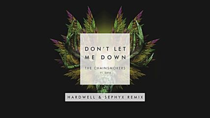 The Chainsmokers - Don't Let Me Down ( Hardwell & Sephyx Remix [ Audio ] ) ft. Daya