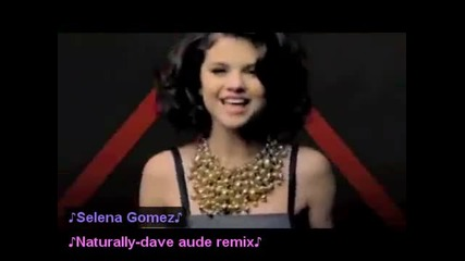 Selena Gomez Naturally-dave aude remix