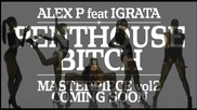 Alex P featuring Igrata - Penthouse Bitch