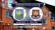 Астън Вила - Уест Хем 1:1, Висша лига, 18-и кръг