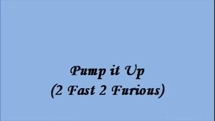 2_fast_2_furious_-_pump_it_up