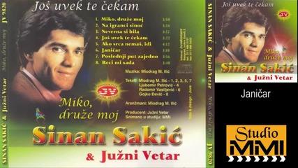 Sinan Sakic i Juzni Vetar - Janicar (Audio 1982)