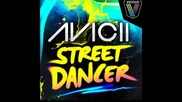 Avicii - Street Dancer ( Original Mix )
