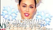 Чудесна Коледна песен! Miley Cyrus - My Sad Christmas + Превод