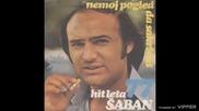 Saban Saulic - Nemoj pogled da sakrivas - (Audio 1977)