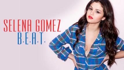 Н О В О ! Selena Gomez - B. E. A. T.