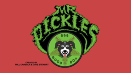 Mr. Pickles - Theme Song