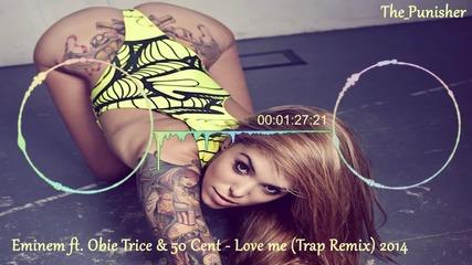 Страхотна •» Eminem ft. Obie Trice & 50 Cent •» Love me •» T. R. A. P. •» The_ Punisher Remix