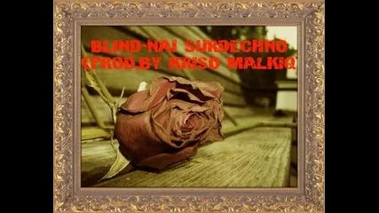 Blind - Най сърдечно [prod by. Kriso Malkiq] .. !!