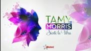 Tamy feat Morris - Siente la Vibra 2013 ( Само за Лятото )