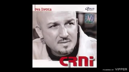 Crni - Sto te nema - (Audio 2006)