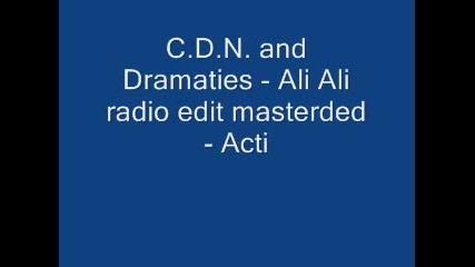 C.d.n. and Dramaties - Ali Ali radio edit masterded - Acti